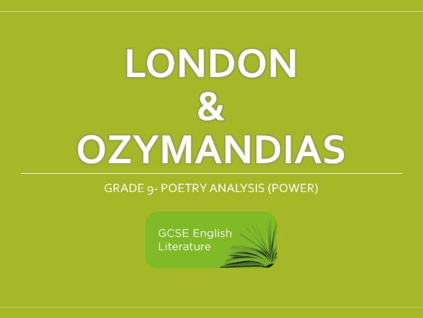 GCSE- EDUQAS- Comparison London & Ozymandias- Grade 9 Poetry Notes