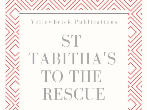 St Tabitha's to the Rescue
