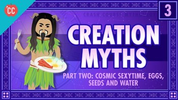 Crash Course Mythology  #3 Creation Myth Part 2 Cosmic Sexy Time, Eggs...Q&A-Key