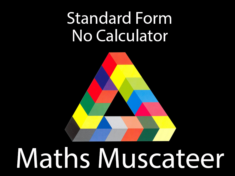 Standard Form (No Calculator)