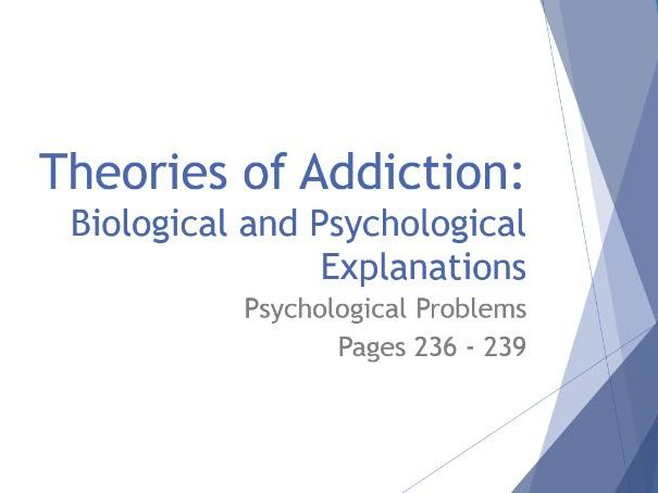 AQA GCSE Psychology - Lesson 8 - Psychological Problems - Theories of Addiction