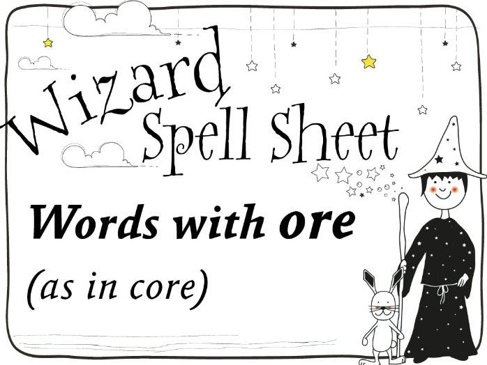 Wizard Spell Sheet: Words with ore as in core