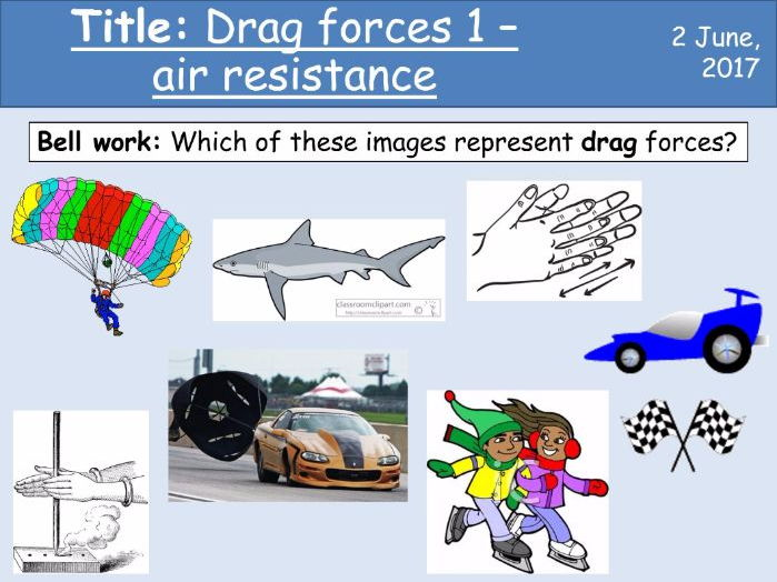 Year 7 Forces lesson 3a and 3b - Drag forces
