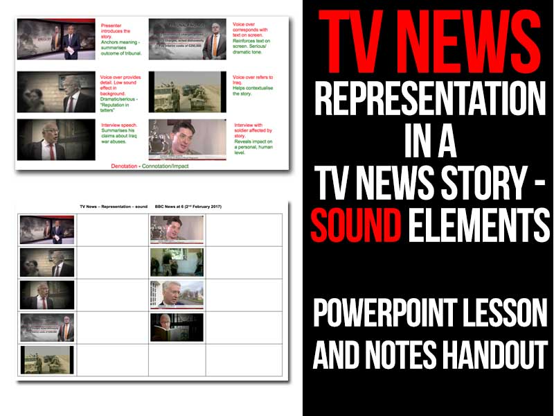 TV News - Representation in a TV News story - Sound elements PowerPoint lesson and handout