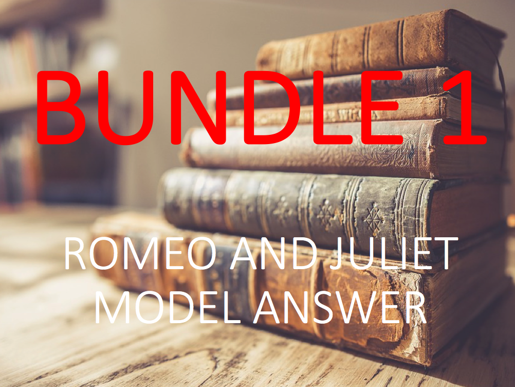 Romeo and Juliet: Model Answers - Bundle 1