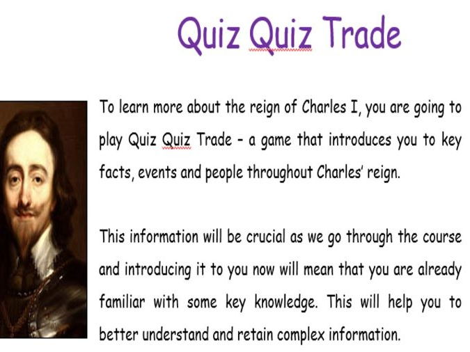 Quiz Quiz Trade - Introduction and Revision for KS5 Charles I