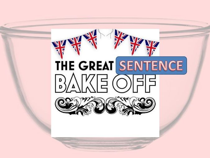 French Writing - Great Sentence Bake Off
