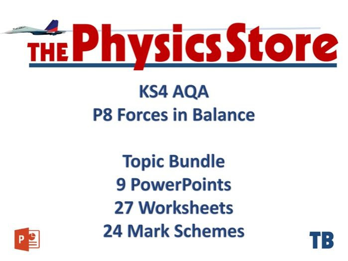 KS4 GCSE Physics AQA P8 Forces in Balance - All 9 PPTS 27WS 24MS