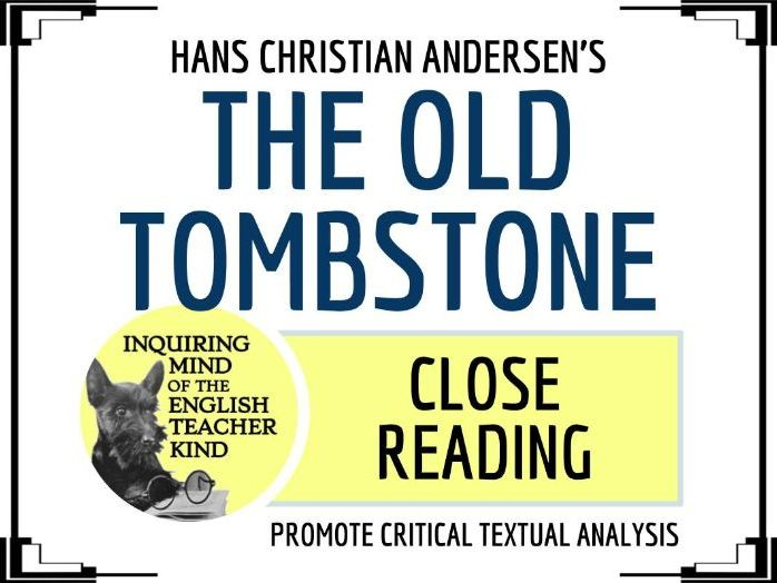"Close Reading of ""The Old Tombstone"" by Hans Christian Andersen"