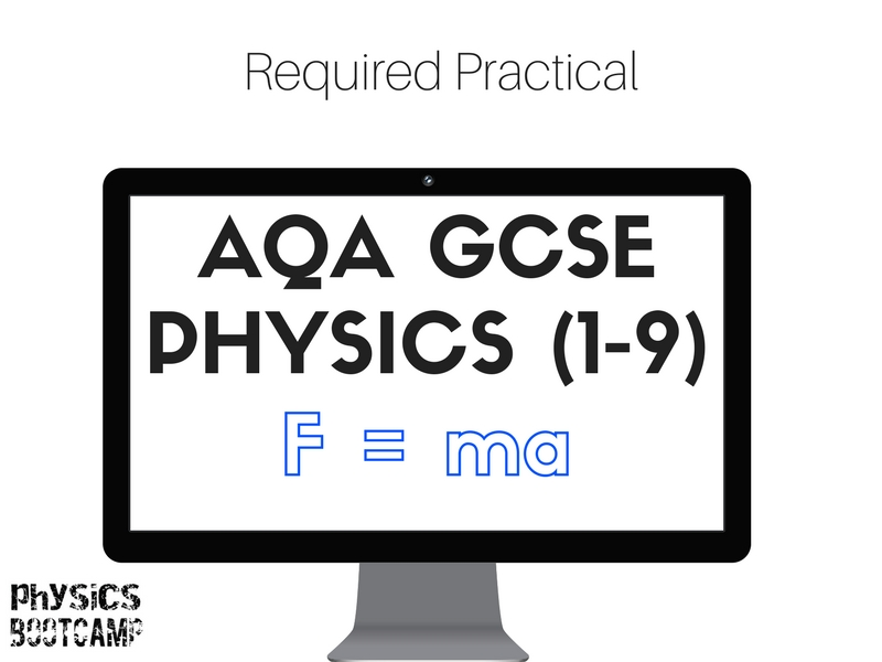 AQA GCSE Physics (1-9) Required practical - force, mass and acceleration