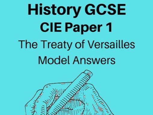 The Treaty of Versailles & World War 1 Treaties: GCSE Exam Model Answers