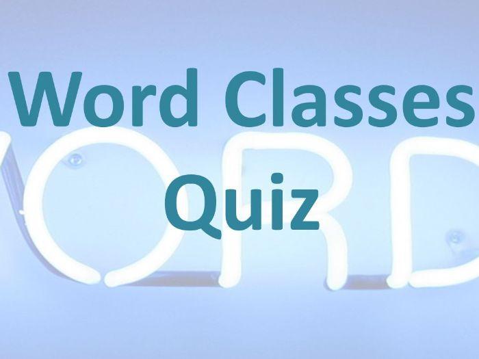 Grammar - Word Classes Introductory Quiz