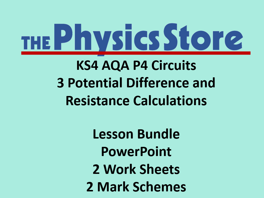 KS4 Physics AQA P4 3 Potential Difference and Resistance Lesson Bundle (Non-editable PowerPoint)