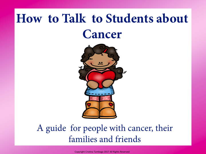 How To Talk to Students About Cancer: A guide for people with cancer, their families and friends