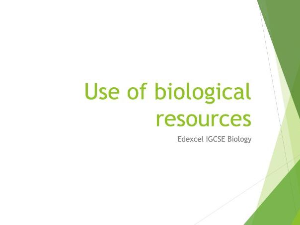 Biology Edexcel IGCSE PowerPoints - Use of biological resources