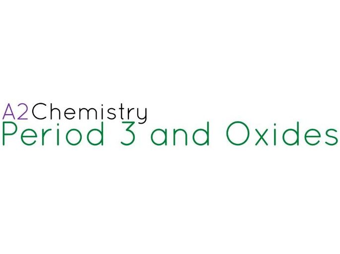 A-Level Chemistry - Period 3 Oxides