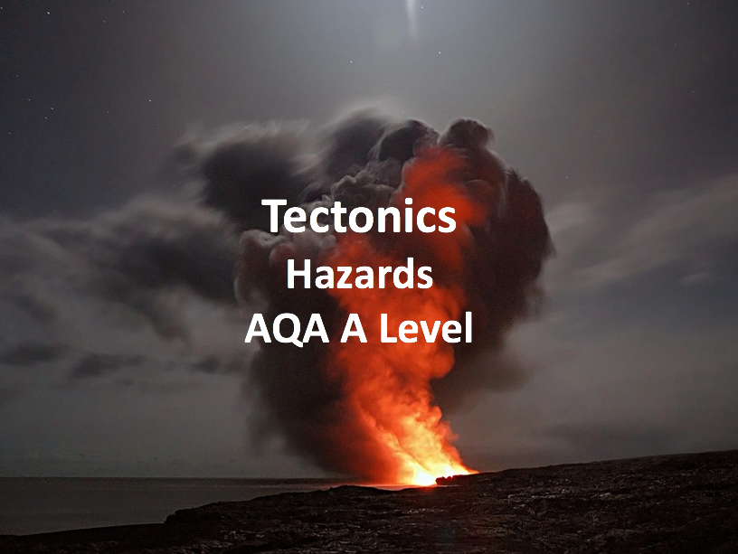 Tectonics - AQA A Level Geography