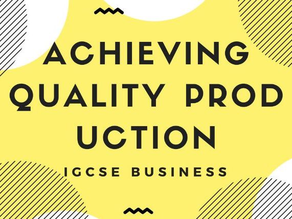4.3 Achieving Quality Production IGCSE Business Studies