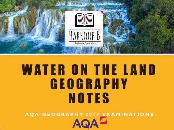 GCSE - Geography - AQA - Water on the Land (Updated) (Old Spec)