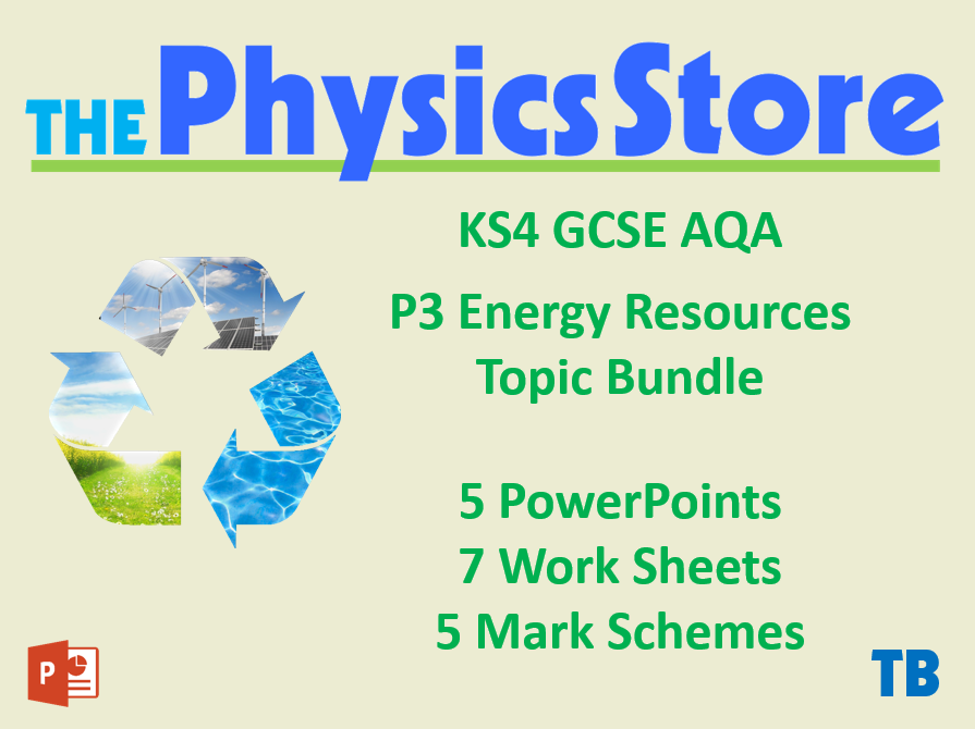 KS4 GCSE Physics AQA P3 Energy Resources Topic - 5 PPTs, 7 WS and 5 MS Bundle