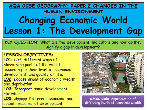 AQA GCSE Geography New Specification The Development Gap Lessons
