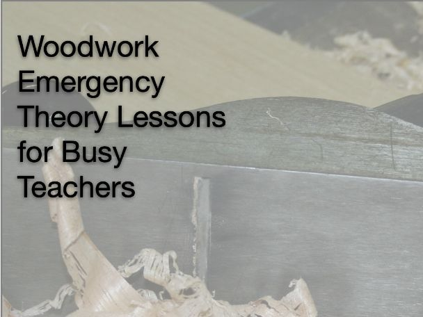 Woodwork Emergency Theory Lessons for Busy Teachers