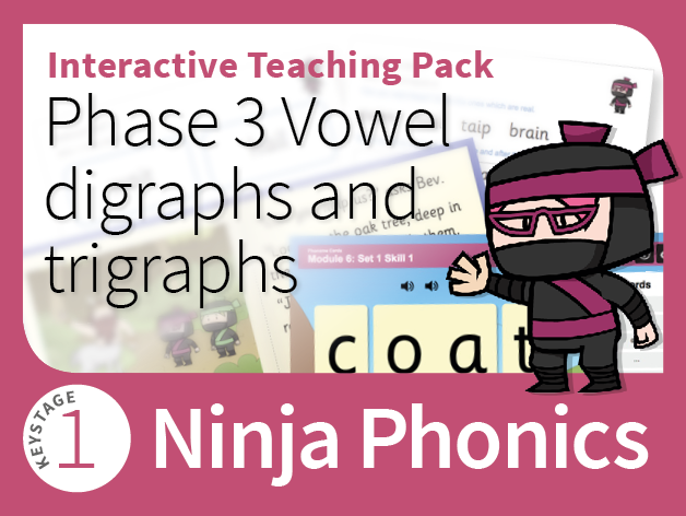 Ninja Phonics 6 - Interactive Teaching Pack - Phase 3 Vowel digraphs and trigraphs