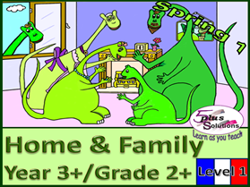 PRIMARY FRENCH UNIT YEAR 3+/GRADE 2+: HOME & FAMILY
