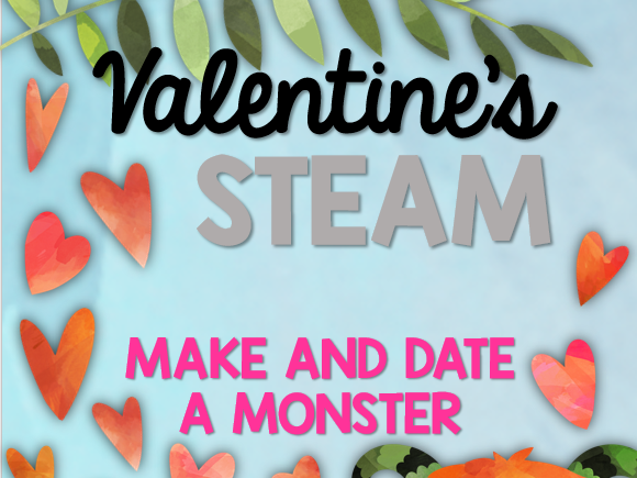 Valentines STEAM: Make and Date a Monster (Textiles and Persuasive Writing)