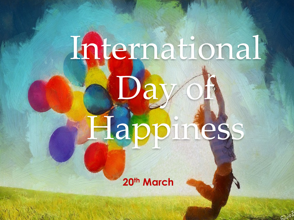 International Day of Happiness Assembly -20th March -Key Stages 3, 4 and 5