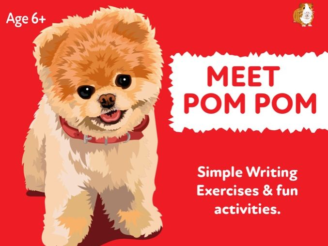 'Meet Pom Pom' A Fun Writing And Drawing Activity (6 years +)