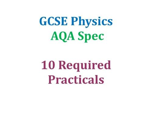 All AQA physics required practicals (Combined, Trilogy and Single)
