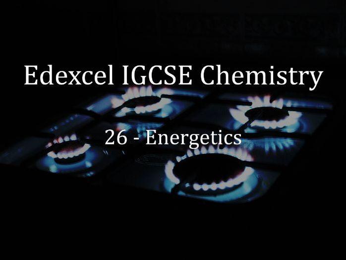 Edexcel IGCSE Chemistry Lecture 26 - Energetics