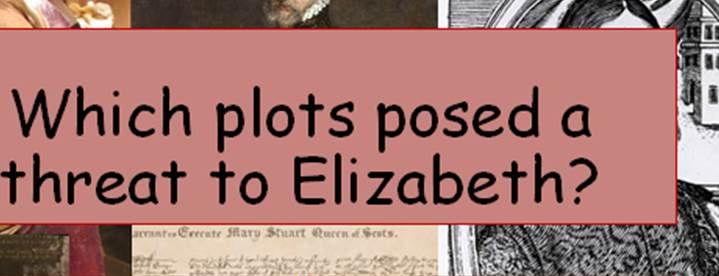KS4 - Elizabeth I - Plots and resistance