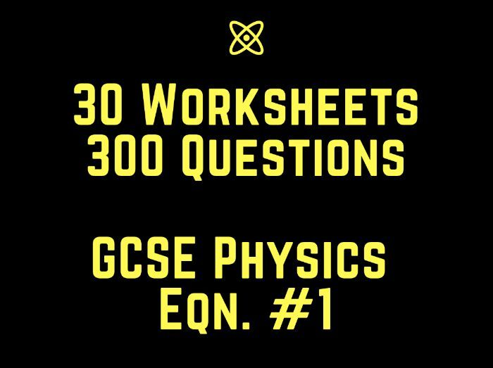 GCSE Physics Equation 1 Worksheets x30
