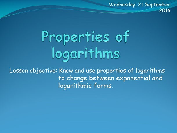 Properties of logarithms.