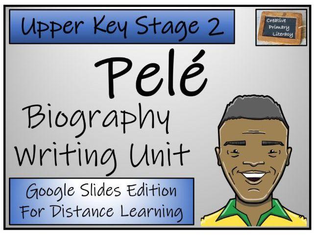 UKS2 Pele Biography Writing & Distance Learning Unit