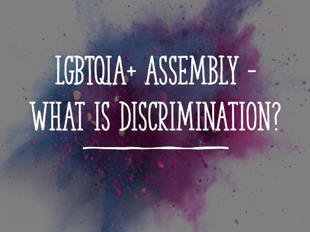 LGBTQIA+ Assembly - What is discrimination