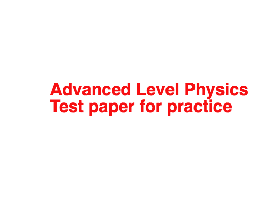 Physical quantities and measurements Practice test for A Level