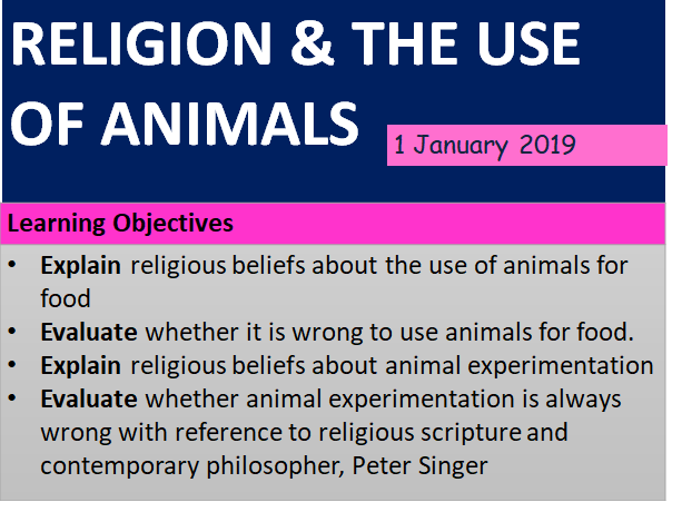 Theme B:  Status/Use of Animals (Food/Testing) Christianity, Islam, Humanism. DOUBLE LESSON