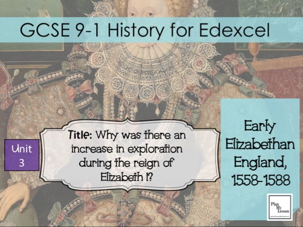 Edexcel 9-1 GCSE: Early Elizabethan England: L17 Why was there an increase in exploration?