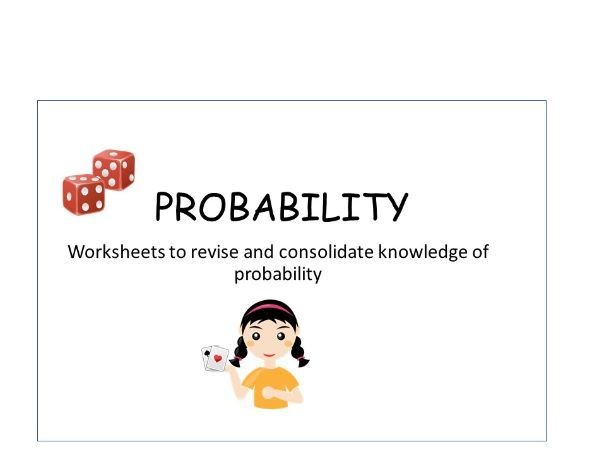Probability: Revision and Consolidation Worksheets