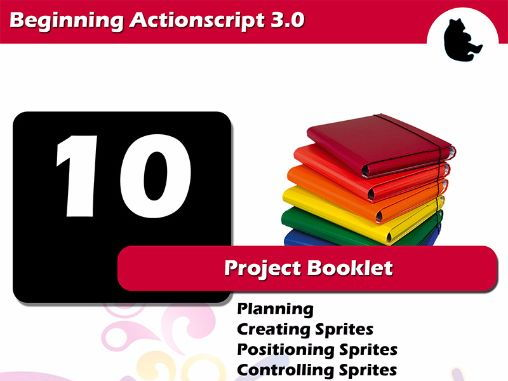 Beginning Flash / Actionscript - Project Booklet
