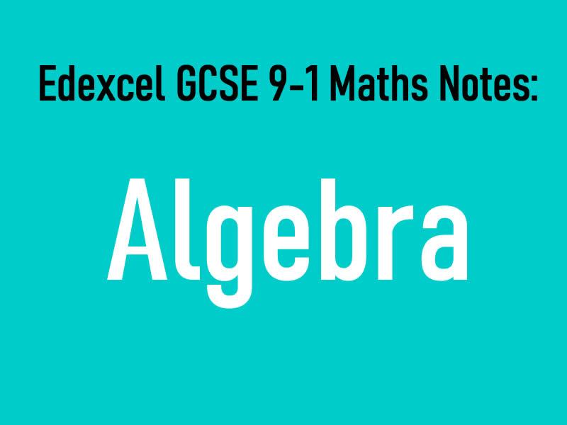 Edexcel GCSE 9-1 Maths Notes: Algebra