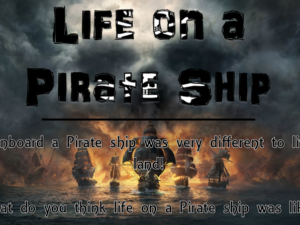 Life on a Pirate Ship