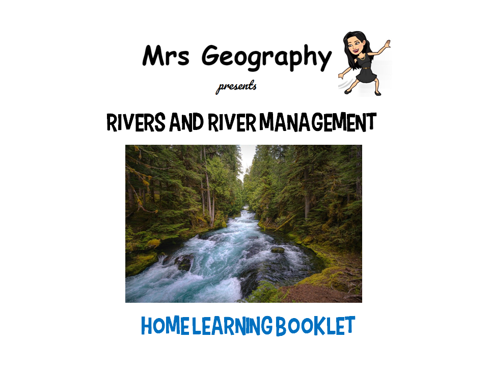 Rivers and river management HOME LEARNING BOOKLET