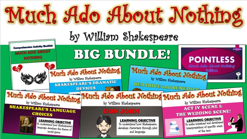 Much Ado About Nothing: Big Bundle! (All Lessons, Resources, Plans, Everything!)
