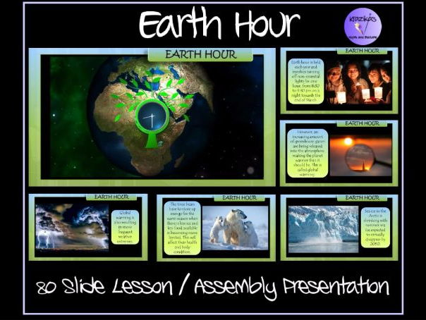 Earth Hour (March 25th) Lesson / Assembly Presentation - 80 Slides