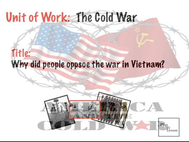 The Cold War:  Why did people oppose the war in Vietnam?