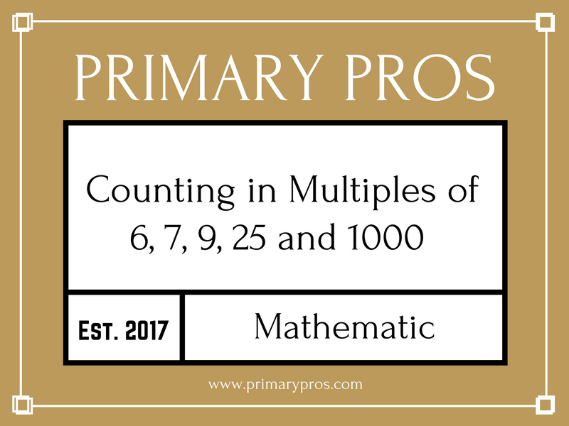 Count in multiples of 6, 7, 9, 25 and 1,000